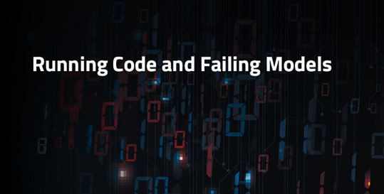 Running Code and Failing Models